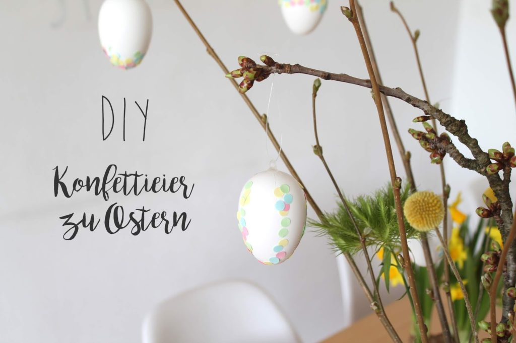 DIY Konfettieier zu Ostern und weitere Ideen Jules kleines Freudenhaus